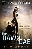 The Dawn of Dae (Dae Portals Book 1)