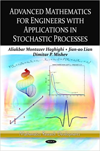 Advanced Mathematics for Engineers with Applications in Stochastic Processes. Aliakbar Montazer Haghighi, Jian-Ao Lian, Dimitar P. Mishev (Mathematics Research Developments) written by Aliakbar Montazer Haghighi