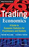 img - for Trading Economics: A Guide to Economic Statistics for Practitioners and Students (The Wiley Finance Series) book / textbook / text book
