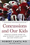 img - for Concussions and Our Kids: America's Leading Expert on How to Protect Young Athletes and Keep Sports Safe by Cantu, Dr. Robert, Hyman, Mark (2013) Paperback book / textbook / text book