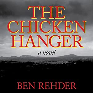 The Chicken Hanger | [Ben Rehder]