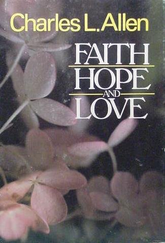 Faith, Hope, and Love, Allen, Charles L.