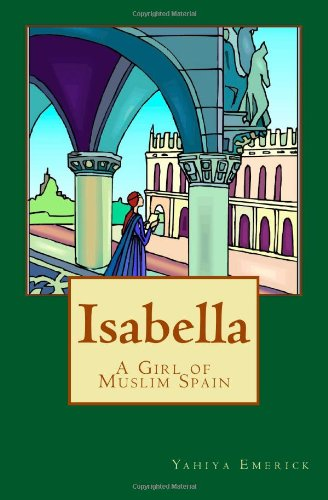 Isabella a Girl of Muslim Spain