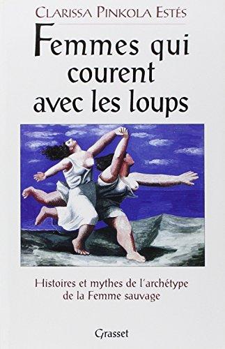 Femmes qui courent avec les loups (French Edition)