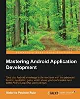 Mastering Android Application Development Front Cover