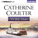 Wild Star: The Star Series (       UNABRIDGED) by Catherine Coulter Narrated by Chloe Campbell