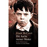 """Die Asche meiner Mutter: Irische Erinnerungenvon """"Frank McCourt"""""""