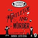Mistletoe and Murder: A Murder Most Unladylike Mystery Audiobook by Robin Stevens Narrated by Katie Leung