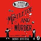 Mistletoe and Murder: A Murder Most Unladylike Mystery Hörbuch von Robin Stevens Gesprochen von: Katie Leung