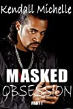 Masked Obsession- Part I (The Masquerade Series)