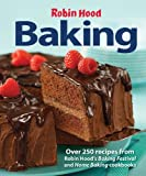 Robin Hood Baking: Over 250 Recipes from Robin Hood's Baking Festival and Home Baking Cookbooks