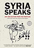 img - for Syria Speaks: Art and Culture from the Frontline by Malu Halasa (Illustrated, 16 Jun 2014) Paperback book / textbook / text book