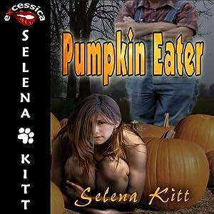 Pumpkin Eater: A Paranormal Short | [Selena Kitt]
