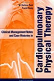 Clinical Management Notes and Case Histories in Cardiopulmonary Physical Therapy