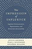 The Impression of Influence: Legislator Communication, Representation, and Democratic Accountability