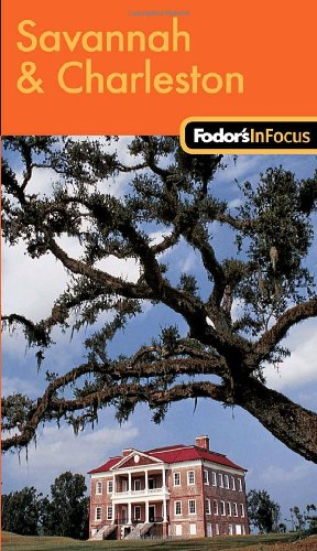 Fodor's In Focus Savannah & Charleston, 1st Edition (Travel Guide)