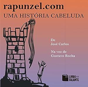 Rapunzel.com: uma história cabeluda [Rapunzel.com: a Hairy Story] Audiobook