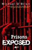 Prisons Exposed (1847714110) by Michael O'Brien