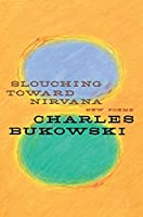 Slouching Toward Nirvana: New Poems