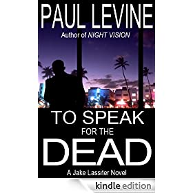TO SPEAK FOR THE DEAD (The Jake Lassiter Series)