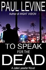 TO SPEAK FOR THE DEAD (Jake Lassiter Book 1)