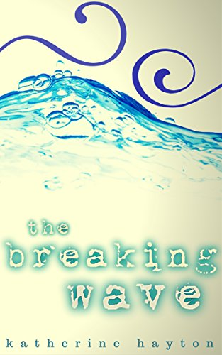 The Breaking Wave by Katherine Hayton