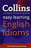 Easy Learning English Idioms (Collins Easy Learning English)
