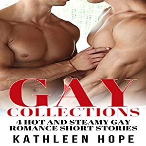 Gay: 4 Hot and Steamy Gay Romance Short Stories Audiobook