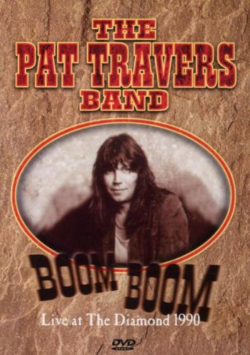 Pat Travers: Boom Boom - Live At Dia