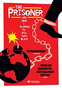 The Prisoner or: How I Planned to Kill Tony Blair