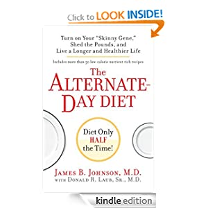 "The Alternate-Day Diet: Turn on Your ""Skinny Gene,"""
