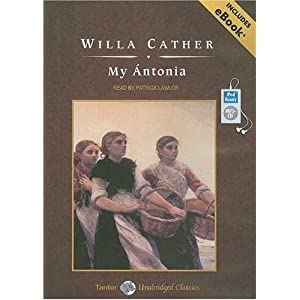 My Antonia, with eBook (Tantor Unabridged Classics) Willa Cather and Patrick Lawlor