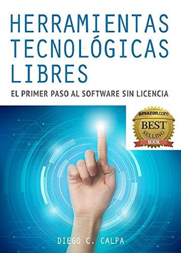 Herramientas Tecnológicas Libres: El primer paso al Software sin Licencia