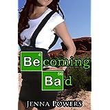 Becoming Bad (Interracial Erotica) ~ Jenna Powers