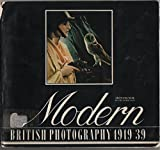 Modern British photography, 1919-1939 (0728702460) by Arts Council of Great Britain