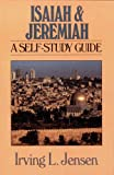 Isaiah & Jeremiah- Jensen Bible Self Study Guide (Jensen Bible Self-Study Guide Series) (0802444644) by Jensen, Irving L