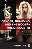 img - for Gender, Branding, and the Modern Music Industry: The Social Construction of Female Popular Music Stars book / textbook / text book