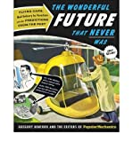 img - for [(The Wonderful Future That Never Was: Flying Cars, Mail Delivery by Parachute, and Other Predictions from the Past)] [Author: Gregory Benford] published on (October, 2010) book / textbook / text book