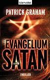 Das Evangelium nach Satan: Thriller - Patrick Graham
