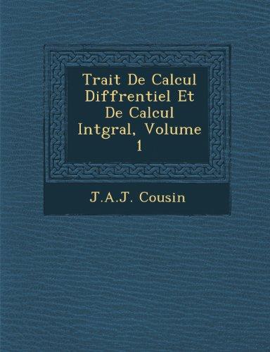 Trait De Calcul Diffrentiel Et De Calcul Intgral, Volume 1 (French Edition)