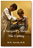 A Surgeon's Heart: The Calling