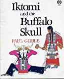Iktomi And The Buffalo Skull (0531070778) by Goble, Paul