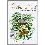 """Das Wildbienenhotel: Naturschutz im Gartenvon """"Wolf R G�nzel"""""""