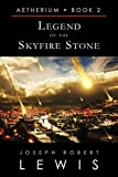 Aetherium, Book 2: Legend of the Skyfire Stone (English Edition)