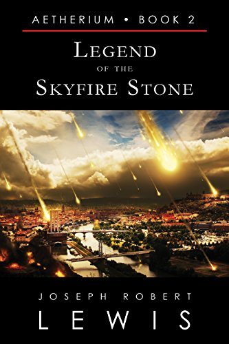 Free Kindle Book : Legend of the Skyfire Stone (Aetherium, Book 2)