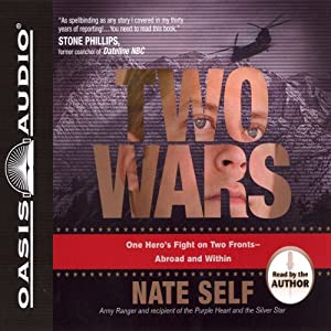 Two Wars: One Hero's Fight on Two Fronts: Abroad and Within | [Nate Self]