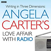 Angela Carter's Love Affair with Radio Radio/TV Program by Charlotte Crofts Narrated by Charlotte Crofts