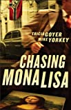 Chasing Mona Lisa: A Novel