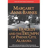 The Tragedy and the Triumph of Phenix City, Alabama ~ Margaret Anne Barnes