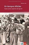 En tiempos difíciles: Nueve cuentos españoles del siglo XX Manuel Rivas